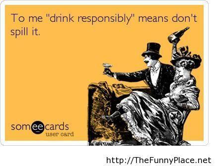 Drink responsably