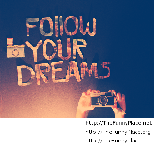 Follow Your Dreams Wallpaper