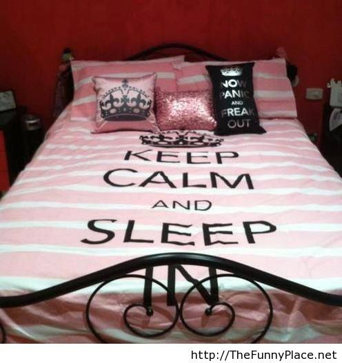 Keep calm and sleep!