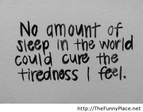 No amount of sleep