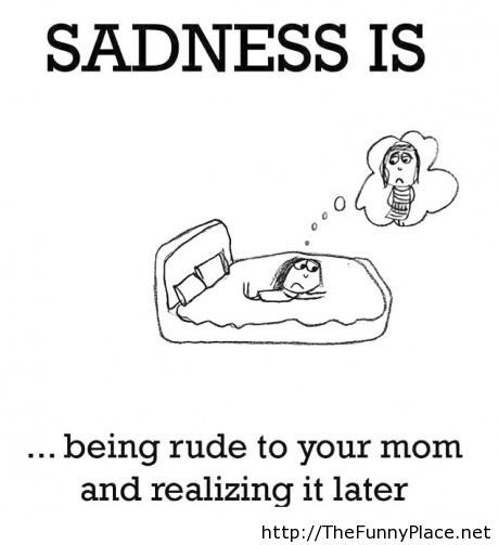 Sadness is...