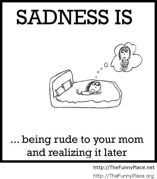 Sadness is...