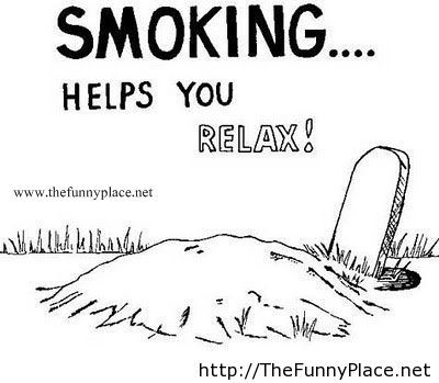 Smooking helps you relax!