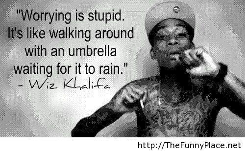 funny-quotes-sayings-worrying-wiz-khalifa-celebrity