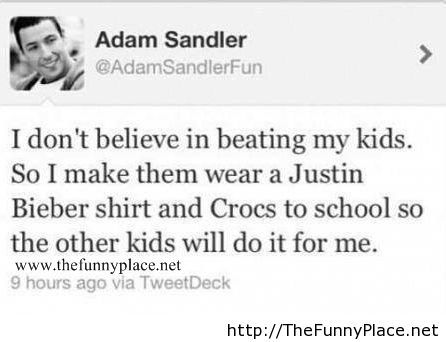 Adam Sendler is so funny!