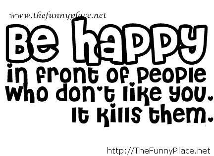 Be happy all the time