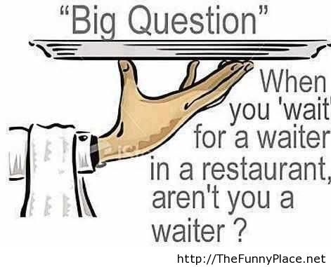 Big question funny saying
