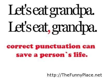 Correct punctuation can save a person life