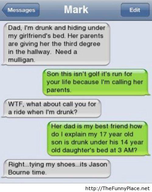 Dad I am drunk