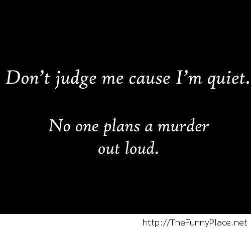 Because Judge Me Funny TheFunnyPlace Classy Judge Quotes