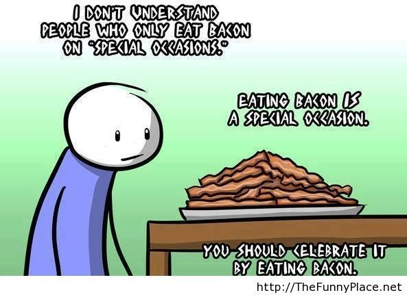 Eating bacon is ok
