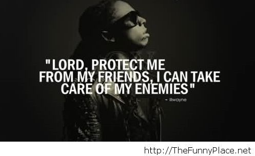 Enemies quote awesome