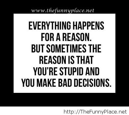 Everything happnes for a reason