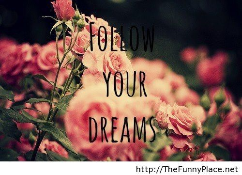 Follow your dreams saying with wallpaper
