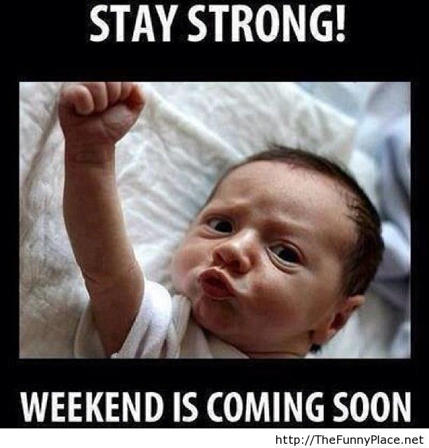Friday and weekend is coming soon funny baby