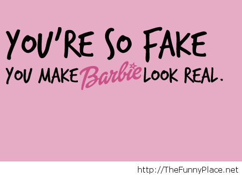 Funny you are so fake