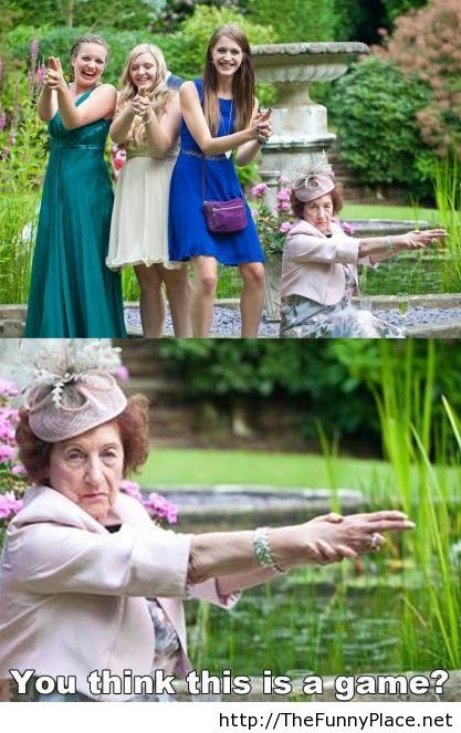 Granny is serious