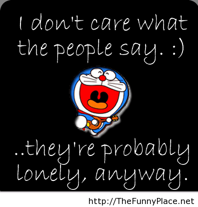 I don't care what people say funny quote