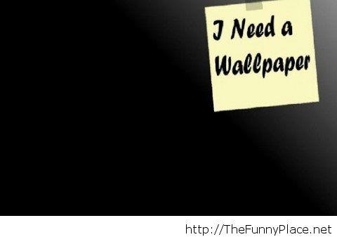 I need a wallpaper