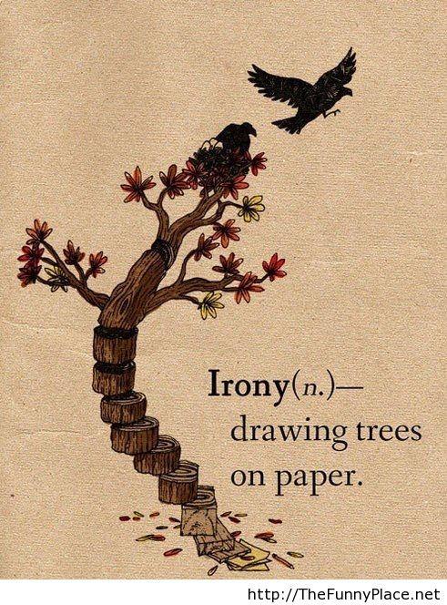 Life irony, life is a irony