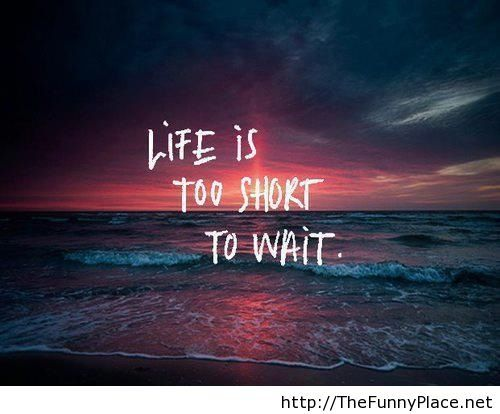 quote short life – TheFunnyPlace