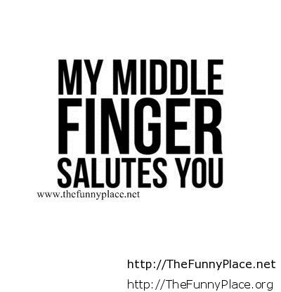 Middle finger funny saying