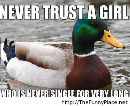 Never trust a girl advice from my ex