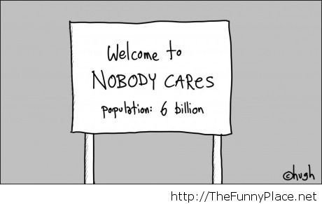 Nobody cares here