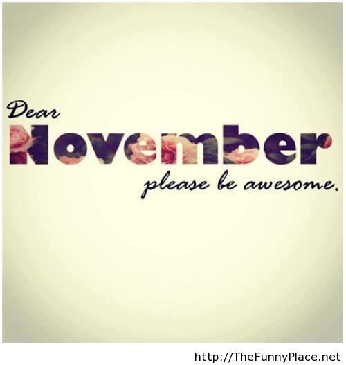 November please be awesome wallpaper with saying