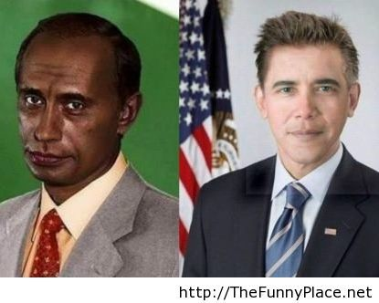 Obama is white and Putin is black, what you can say