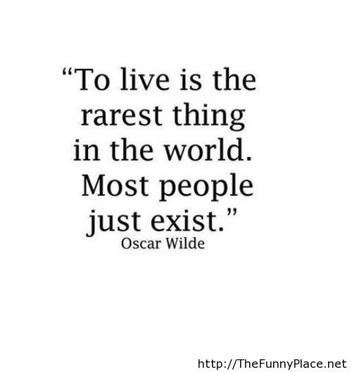 Oscar wilde life quote is awesome!