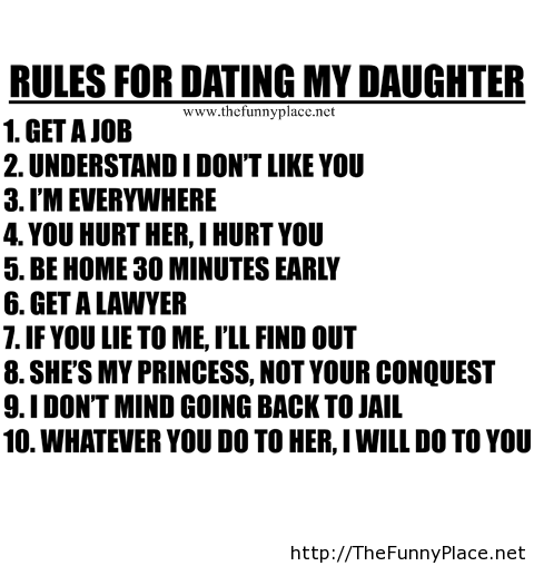 10 rules for dating my daughter text Rules for dating my daughter is a slice of life it gives glimpses into the domestic and professional life of cartoonist and father mike dawson, as he navigates earning a living, finding creative inspiration, and raising children (together with his wife) the book intersperses mundane everyday.