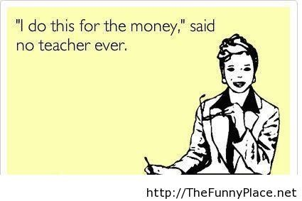 Said no teacher ever, but is the ugly truth