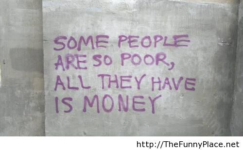 Some people are poor