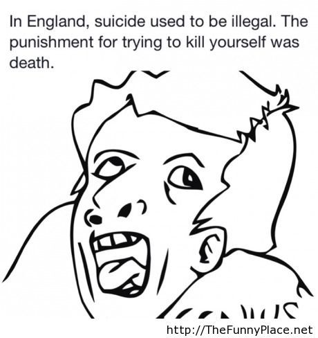 Suicide funny fact in England, a bad joke