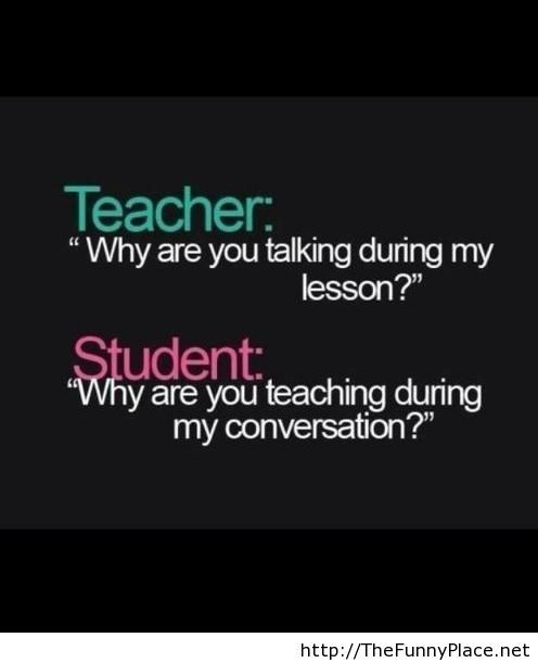 Teacher vs student funny conversation