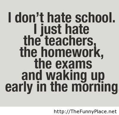 hate school quote – TheFunnyPlace