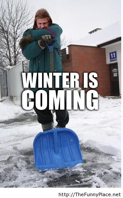 Winter is almost here funny