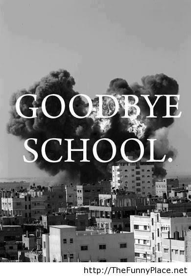 Wolrd war III, no problem, goodbye school