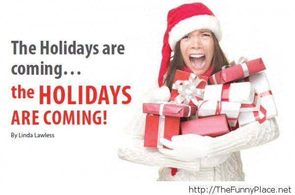Be ready holidays are coming
