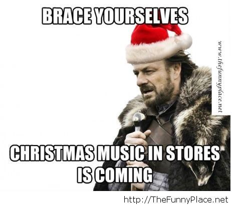 Brace yourselves for Christmas things