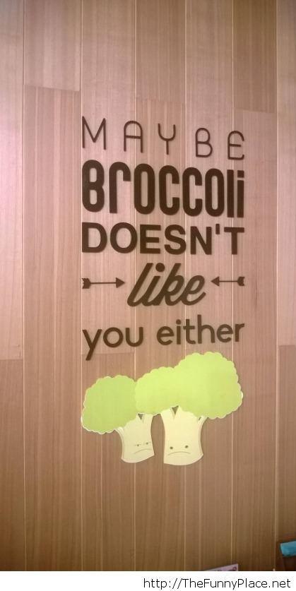 Broccoli, I like broccoli