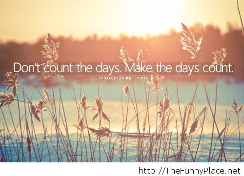 Dont count days
