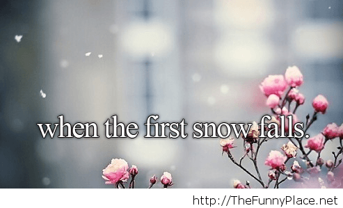 First snow image with saying