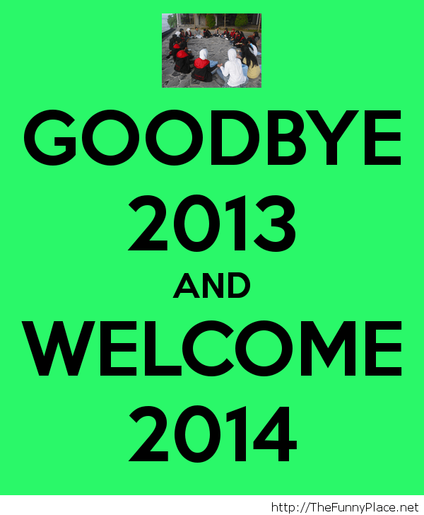 Goodbye 2013 and welcome 2014 Funny