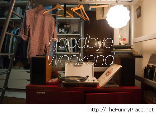 Goodbye weekend wallpaper