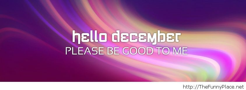 Hello december please be...