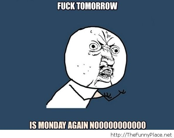 Is monday again