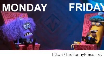 Monday vs friday with minions