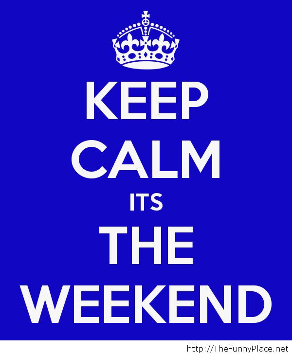 Relax it's weekend